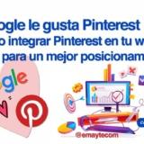 Integra Pinterest en tu web o blog para un mejor posicionamiento en Google