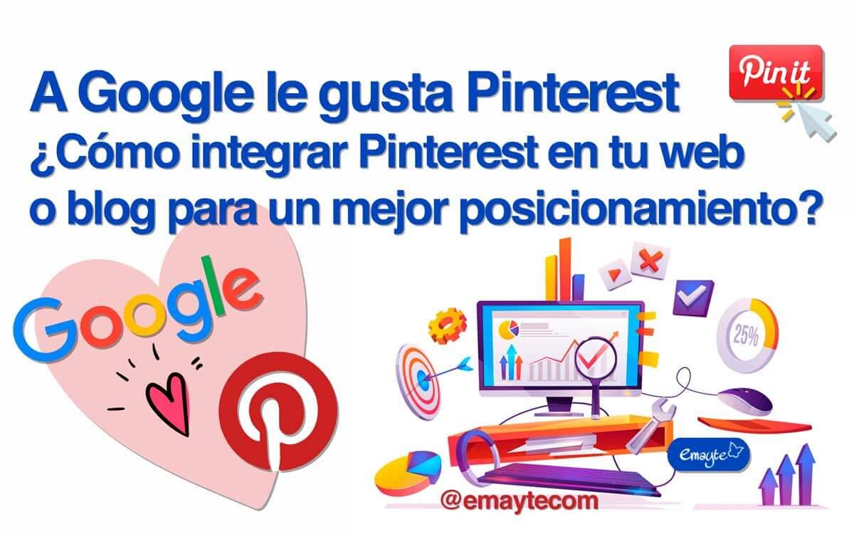 Google-gusta-Pinterest-integrar-Pinterest-tu-web-blog-posicionamiento.jpg